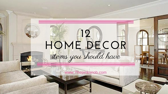WishList-12 Must Have Home Decor items