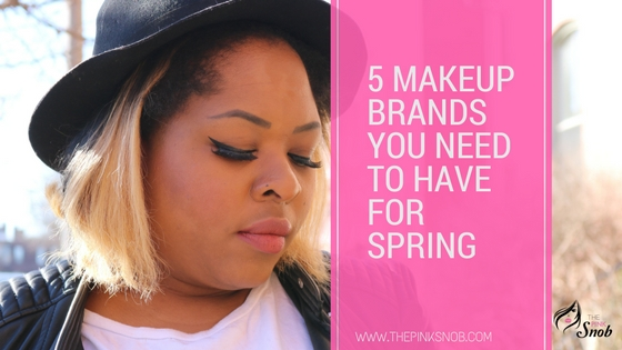 5 Makeup brands you need to have for Spring